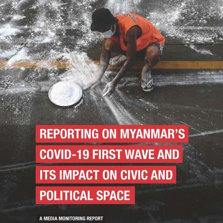 Reporting on Myanmar's Covid-19 First Wave and its Impact on Civic and Political Space