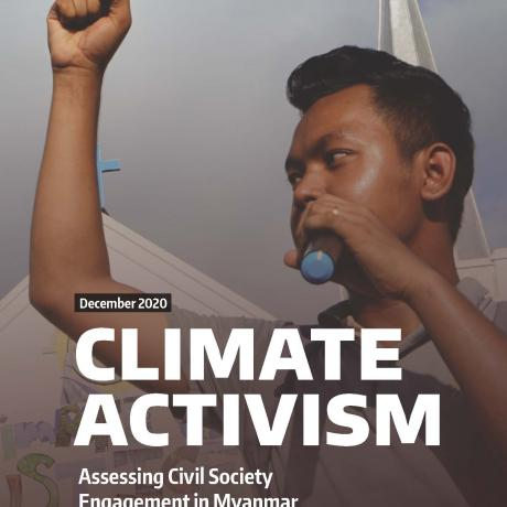 Climate Activism A civil society engagement assessment in Myanmar